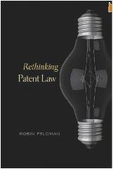 Rethinking Patent Law, Feldman